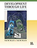Newman's Development Through Life : A Psychosocial Approach, Newman, Barbara M. and Newman, Philip R., 0495508454