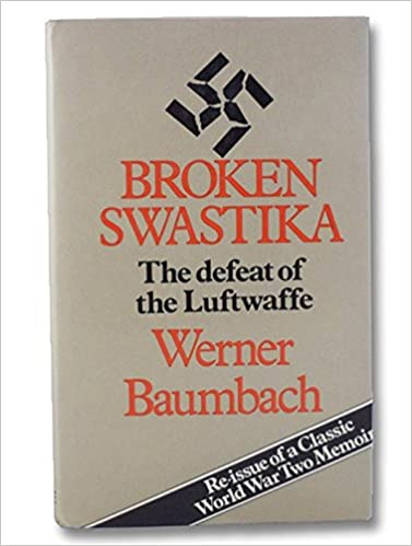 Broken Swastika: The defeat of the Luftwaffe