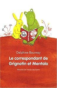 """Afficher """"Le Correspondant de Grignotin et Mentalo"""""""