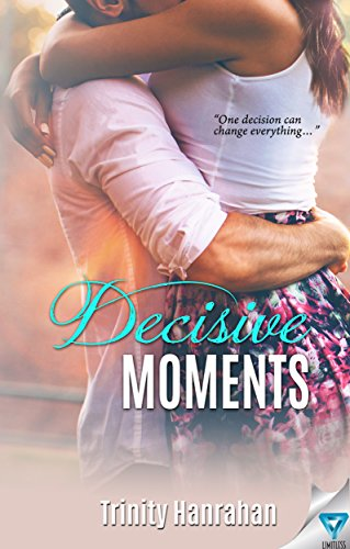 Decisive Moments (In Time Series Book 2) by [Hanrahan, Trinity]