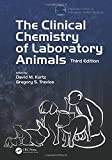 The Clinical Chemistry of Laboratory Animals, Third Edition (American College of Laboratory Animal Medicine)