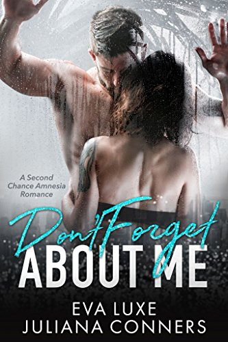 Don't Forget About Me: A Second Chance Amnesia Romance cover