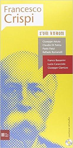 Francesco Crispi. Storie interrotte. Con CD Audio