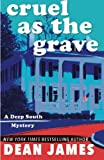 img - for Cruel as the Grave (A Deep South Mystery) by Dean James (2015-01-07) book / textbook / text book