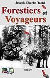 Forestiers et Voyageurs (Illustré) (Histoire de la colonisation) (French Edition)