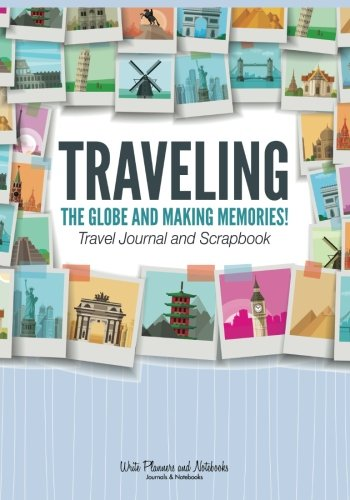 Travel Journal Kit (Traveling the Globe and Making Memories! Travel Journal and Scrapbook)