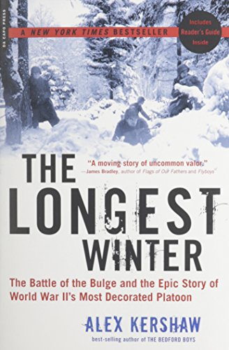 The Longest Winter: The Battle of the Bulge and the Epic Story of WWII's Most Decorated Platoon