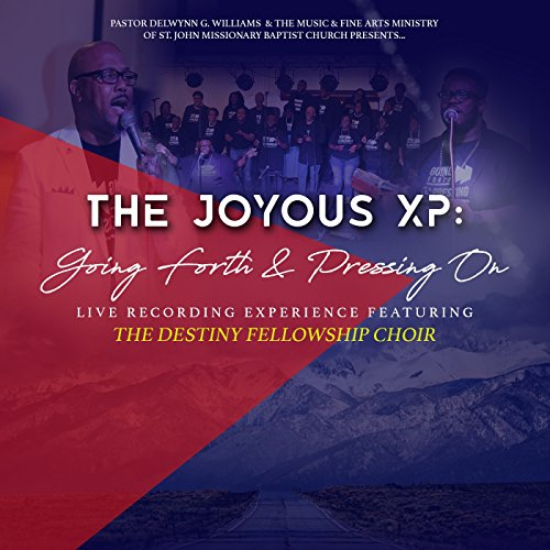 Destiny Fellowship Choir - The Joyous XP: Going Forth and Pressing On (Live) 2017