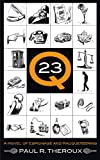 Q-23: A Novel of Espionage and Racqueteering, Paul R. Theroux, 0988655608