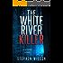 The White River Killer: A Mystery Novel