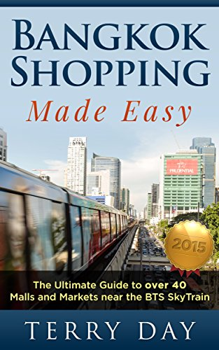 Bangkok Shopping Made Easy: The Ultimate Guide to over 40 Malls and Markets near the BTS - Malls La Near