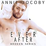 Ever After: Broken, Book 3 | Annie Jocoby