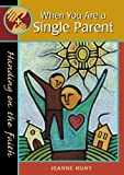 When You Are a Single Parent, Jeanne Hunt, 0867165197