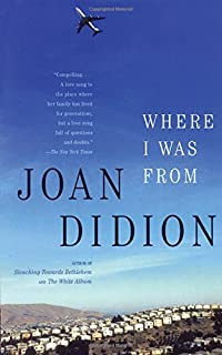 slouching towards bethlehem essays fsg classics joan didion  where i was from