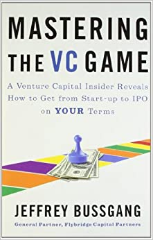 Amazon.com: Mastering the VC Game: A Venture Capital Insider ...