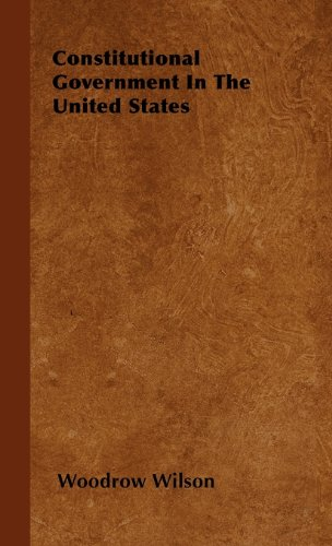 Constitutional Government In The United States By Wilson Woodrow Kindle App Ad