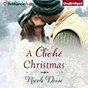 A Cliché Christmas Audiobook by Nicole Deese Narrated by Amy Rubinate