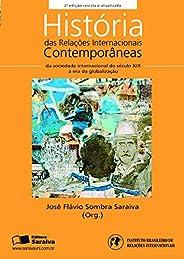 HISTÓRIA DAS RELAÇÕES INTERNACIONAIS CONTEMPORÂNEAS - COLEÇÃO RI&#