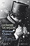 El coronel Chabert & Verdugo & Elixir & Obra / Colonel Chabert & Verdugo & Elixir & Work: Seguido de El verdugo, El elixir de larga vida y la obra ... and The unknown masterpiece (Spanish Edition)