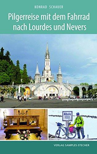 Pilgerreise mit dem Fahrrad nach Lourdes und Nevers