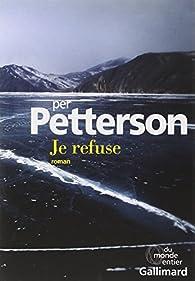 Je refuse par Per Petterson