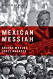 Mexican Messiah, George W. Grayson, 0271032626
