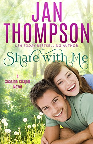 Share with Me: A Contemporary Christian Romance Novel (Seaside Chapel Book 1)