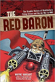 ((WORK)) The Red Baron: The Graphic History Of Richthofen's Flying Circus And The Air War In Wwi (Graphic Histories). godzine abusers variante Discount existe