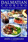 Dalmatian Cooking: Cuisine of the Slavic Mediterranean
