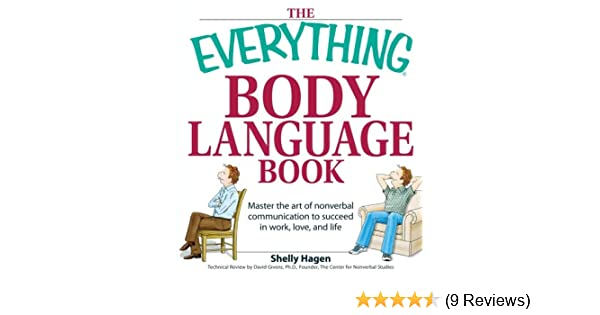 The Everything Body Language Book Decipher Signals See The Signs