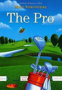 The Pro: A Golf Novel