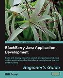 BlackBerry Java Application Development: Beginner's Guide