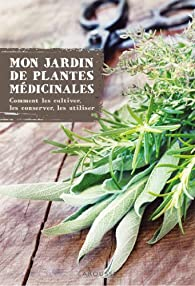 Mon jardin de plantes médicinales par Serge Schall
