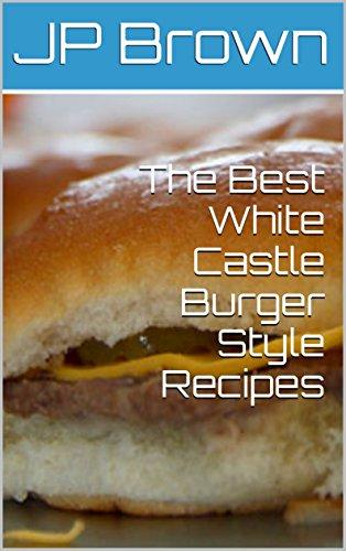 (The Best White Castle Burger Style Copycat Recipes)