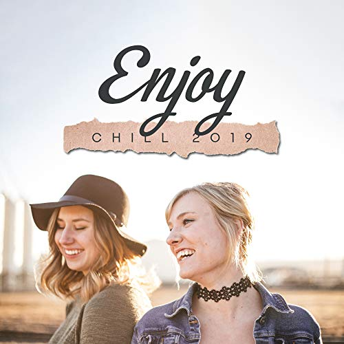 Enjoy Chill 2019 - Best Chillout Mix 2019, Deep Relax, Chillout Sessions, Chillout Smooth Music (Best Lap Dance Music)