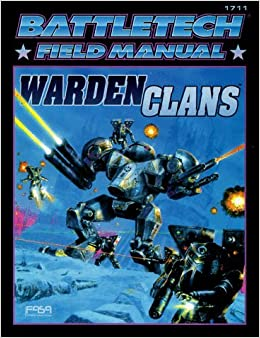 Battletech Field Manual: Warden Clans by Author (1998-12-01)