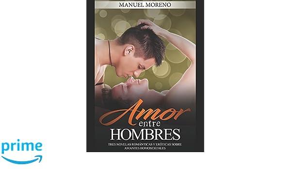 Amazon.com: Amor entre Hombres: Tres Novelas Románticas y Eróticas sobre Amantes Homosexuales (Colección de Romance y Erótica) (Spanish Edition) ...