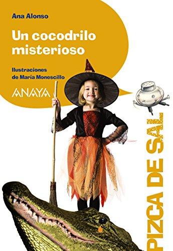 Un cocodrilo misterioso (Literatura Infantil (6-11 Años) - Pizca De Sal