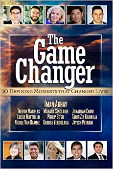 The Game Changer: 10 Defining Moments That Changed Lives: Volume 1