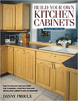kitchen cabinet books build your own kitchen cabinets danny proulx 18260