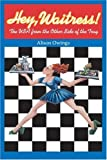 img - for Hey, Waitress!: The USA from the Other Side of the Tray by Alison Owings (2004-05-03) book / textbook / text book