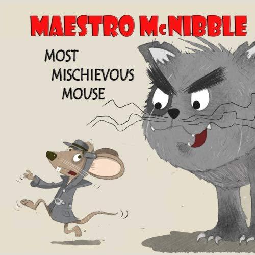 Maestro McKibble... Most Mischievous Mouse (Volume