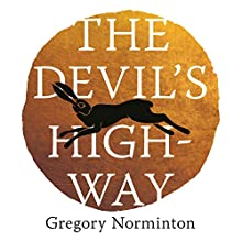 The Devil's Highway Audiobook by Gregory Norminton Narrated by Melody May, Gregory Norminton, Laura Kirman