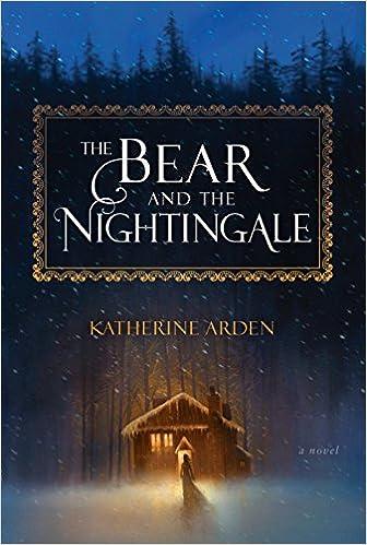 The Bear and the Nightingale: 1 (Winternight Trilogy): Amazon.co.uk: Arden,  Katherine: 9781101885932: Books