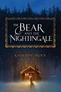 The Bear and the Nightingale: A Novel (Winternight Trilogy) by Katherine Arden