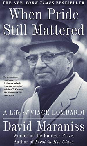 When Pride Still Mattered: A Life Of Vince Lombardi ()