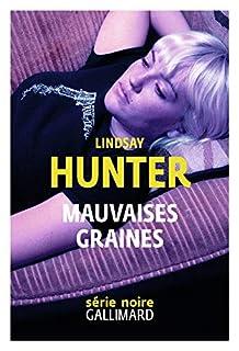 Mauvaises graines, Hunter, Lindsay