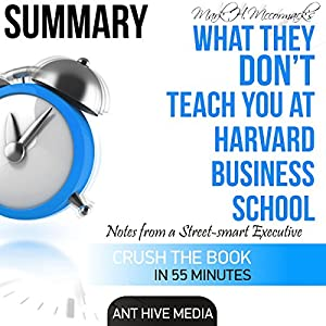 Mark H. McCormack's What They Don't Teach You at Harvard Business School: Notes from a Street-Smart Executive Summary Audiobook