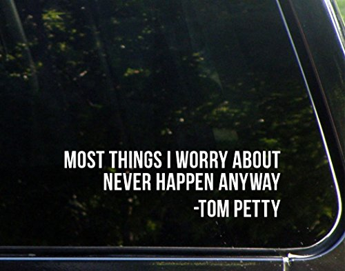 Most Things I Worry About Never Happen - Tom Petty (8-3/4