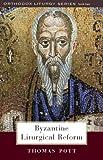 Byzantine Liturgical Reform, Thomas Pott, 0881413437